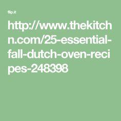 http://www.thekitchn.com/25-essential-fall-dutch-oven-recipes-248398
