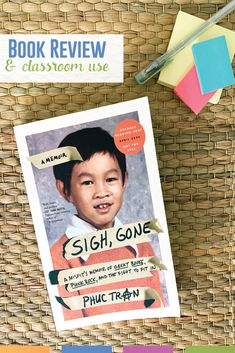 Sigh Gone: book review. Phuc Tran's new memoir is a perfect addition to your secondary classroom. Read on for classroom use ideas, student recommendations, and potential discussion areas. #LiteratureCircles #BookReview Art Classroom, Classroom Activities, English Classroom, Gone Book, Language Arts, English Language, English Lesson Plans, End Of Year Activities, Third Grade Reading
