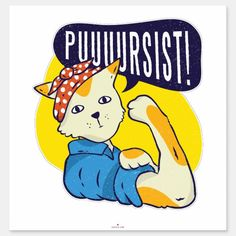 Shop Fun Feminist Rose Riveter CAT PERSIST Resist Sticker created by GagCartoonist. White Persian Kittens, Orange Kittens, Cat Lover Gifts, Cat Gifts, Rosie Riveter, Instagram Feed, Caricature Gifts, Female Cartoon, Cartoon Cats