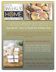 How to Thank the Holiday Host -  11.20.12 - 12pm EST    Handmade host & hostess gifts -This holiday season what are you bringing the gracious host? Tune in for ideas to show your appreciation and help out with the holiday meal    http://stagetecture.com/episode5