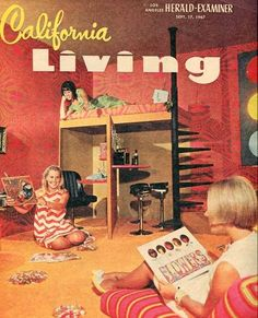 """The cover of the Los Angeles Herald-Examiner's September 1967 """"California Living."""" The blonde model on the left looks like Cybill Shepherd to me. Palm Springs California, California Living, California Love, Vintage Ads, Vintage Posters, Retro Ads, Vintage Modern, Vintage Magazines, Vintage Vibes"""