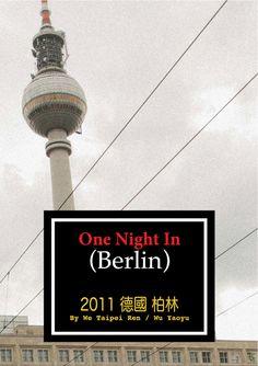 We Taipei Ren: One Night In Berlin Taipei, First Night, Cn Tower, Berlin, Photo And Video