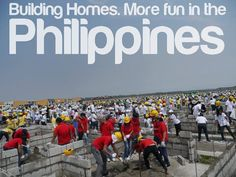 BUILDING HOMES. More FUN in the Philippines!