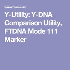 Y-Utility: Y-DNA Comparison Utility, FTDNA Mode 111 Marker