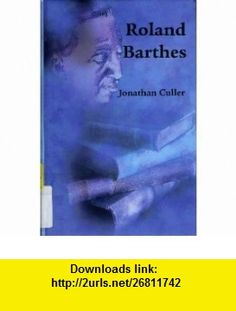 Roland Barthes (9780735102811) Jonathan Culler , ISBN-10: 0735102813  , ISBN-13: 978-0735102811 ,  , tutorials , pdf , ebook , torrent , downloads , rapidshare , filesonic , hotfile , megaupload , fileserve