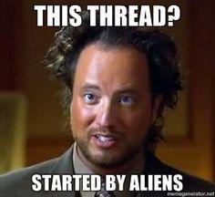 Ancient Aliens on History Channel! Best show EVER Aliens Guy, Aliens And Ufos, Meme Alien, Ancient Aliens Meme, In Soviet Russia, Cinema, History Channel, Know Your Meme, Ancient Aliens