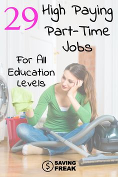 If you are going to take out a part-time job you want to make sure you are getting the highest pay you can. This list of 29 of the best high paying part time jobs will help you make sure you are getting the best bank for your time.