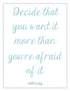 #QOTD: Decide that you want it more than you're afraid of it