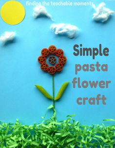 Finding the Teachable Moments: Simple Pasta Flower Craft