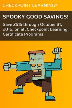 Happy Halloween Savings from Checkpoint Learning! Save 25% through October 31, 2015, on all Certificate Programs: Tax Fundamentals, Tax Research, Health Care Reform, and Forensic Accounting.   #Tax #CPE #Accounting