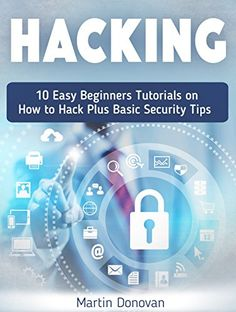 Hacking: 10 Easy Beginners Tutorials on How to Hack Plus Basic Security Tips (Hackers, Computer Hacking, Computer Virus) - http://www.books-howto.com/hacking-10-easy-beginners-tutorials-on-how-to-hack-plus-basic-security-tips-hackers-computer-hacking-computer-virus/