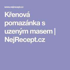 Křenová pomazánka s uzeným masem | NejRecept.cz