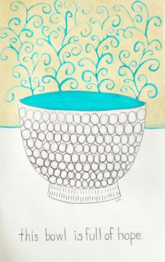This Bowl is Full of Hope by Rowena Murillo