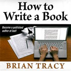Learn how to write a book and become a published author with these writing tips and skills. By Brian Tracy Compact DiscCompact Disc 74 Minutes of Audio,  $22.95  (save 8%) Add to Cart MP3MP3 74 Minutes of Audio   $21.95  (save 12%)