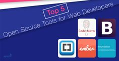 Latest Web Design Trends, Updates and News: 5 Excellent Open Source Tools for Web Developers