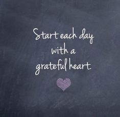 Start Each Day With Love A Grateful Heart