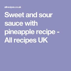 Sweet and sour sauce with pineapple recipe - All recipes UK