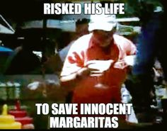 I was rewatching JW today and hollered laughing at this dude! Those must be some stellar margaritas!