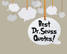 Whether you're planning some fun in the classroom for Read Across America or celebrating Dr. Seuss' birthday with your young readers at home, you'll find this collection of Dr. Seuss quotes to be fun and inspirational. #DrSeuss