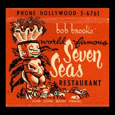 Bob Brook's World Famous Seven Seas Restaurant [1950s] (Across from Grauman's Chinese) Los Angeles