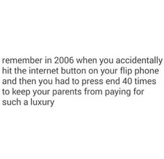 So true!!! I got my first flip phone that year so yes, I know the feeling  of accidentally hitting that Internet button.