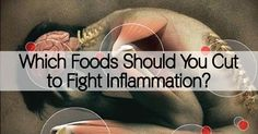 There are so many foods out there linked to inflammation. Remove these ones from your diet to fight this chronic illness.
