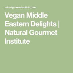Vegan Middle Eastern Delights | Natural Gourmet Institute