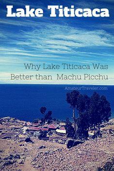 Why Lake Titicaca Was Better than Machu Picchu - Amateur Traveler Cusco, Bolivia Peru, Bolivia Travel, Peru Travel, Asia Travel, Travel List, Ecuador, Backpacking South America, The Journey