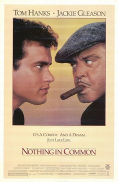 Nothing in Common 1986 My Favorite early Hanks film