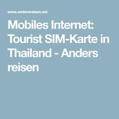 Mobiles Internet: Tourist SIM-Karte in Thailand - Anders reisen