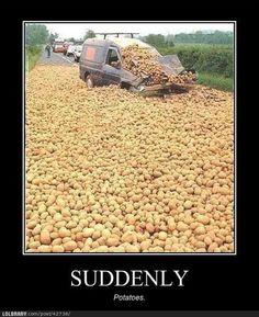 Potatoes..