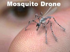 Mosquito drones have the ability to take DNA samples, inject chemicals or vaccines and otherwise violate you without your consent or knowledge.
