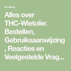 Alles over THC-Wietolie: Bestellen, Gebruiksaanwijzing, Reacties en Veelgestelde Vragen over Cannabisolie met THC