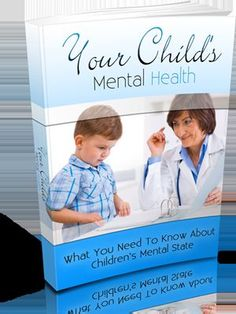 Your Childs Mental Health + A Crowd of Highly Valuable eBooks