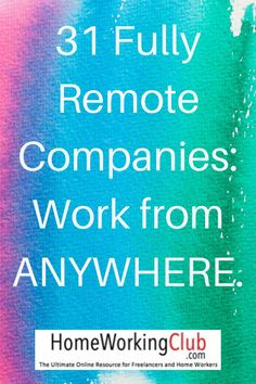 """All the fully remote companies on THIS list have one thing in common: remote working is not a """"perk."""" Instead, the companies are built around it, putting it at the core of their culture."""