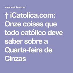 † iCatolica.com: Onze coisas que todo católico deve saber sobre a Quarta-feira de Cinzas