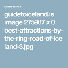 guidetoiceland.is image 275987 x 0 best-attractions-by-the-ring-road-of-iceland-3.jpg