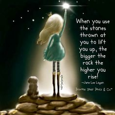 When you use the stones thrown at you to lift you up, the bigger the rock, the higher you rise! ~ Princess Sassy Pants & Co Sassy Quotes, Cute Quotes, Great Quotes, Quotes To Live By, Inspirational Quotes, Motivational Quotes, Sassy Sayings, Wise Sayings, Uplifting Quotes