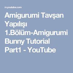 Amigurumi Tavşan Yapılışı 1.Bölüm-Amigurumi Bunny Tutorial Part1 - YouTube