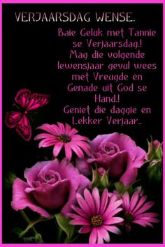 Happy Birthday Pictures, Happy Birthday Wishes, Afrikaans Quotes, Birthdays, Anniversaries, Happy Birthday Images, Birthday, Happy Birthday Greetings, Birthday Wishes Greetings