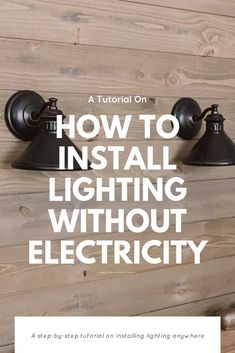 How To Install Sconce Lights Without Electricity — Bring Mommy A Martini Outdoor Sconce Lighting, Backyard Lighting, Bedside Wall Lights, Bedside Lighting, Apartment Lighting, Puck Lights, Farmhouse Lighting, Unique Home Decor, Outdoor Walls