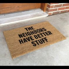 Neighbours have better stuff doormat - Lost At E Minor: For creative people