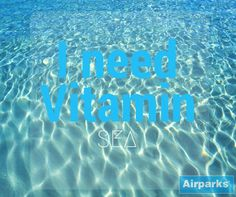 We need vitamin SEA! Follow us on our Blog and find everything you need to know for your next trip!   Sonne, Strand und Meer! - Airparks