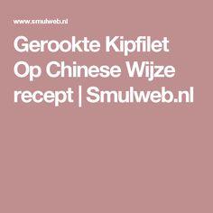 Gerookte Kipfilet Op Chinese Wijze recept | Smulweb.nl