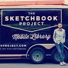 The Sketchbook Project - Your sketchbook will go on an adventure of a lifetime in our custom built Mobile Library.
