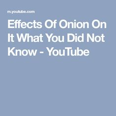 Effects Of Onion On It What You Did Not Know - YouTube