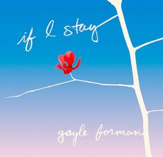 If I Stay by Gayle Forman | 14 Books To Read Before They Hit The Big Screen