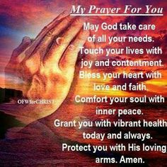 My prayer for you. Thank you for the beautiful prayer sweet Janette. My Prayer For You, Prayer For Today, Daily Prayer, Prayer Request, Prayer Times, Prayer Verses, Prayer Quotes, Jesus Quotes, Spiritual Prayers