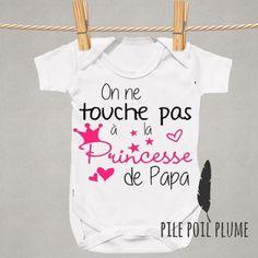 Body   on touche pas à la princesse de papa  original et petsonnalisable pour naissance