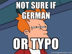 Futurama Fry - NOT SURE IF GERMAN OR TYPO German Resources, Hail Hydra, Walk To Remember, Futurama, Lisa Simpson, Typo, Memes, Funny, Fictional Characters